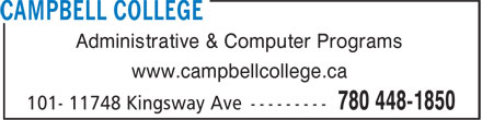 Campbell College Ltd (780-613-0159) - Annonce illustrée - Administrative & Computer Programs www.campbellcollege.ca Administrative & Computer Programs www.campbellcollege.ca Administrative & Computer Programs www.campbellcollege.ca Administrative & Computer Programs www.campbellcollege.ca