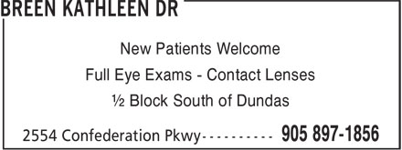 Breen Kathleen Dr & Associates Optomtrsts (905-897-1856) - Annonce illustrée - New Patients Welcome Full Eye Exams - Contact Lenses ½ Block South of Dundas