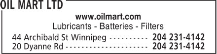 Oil Mart Ltd (204-231-4142) - Annonce illustrée - www.oilmart.com Lubricants - Batteries - Filters www.oilmart.com Lubricants - Batteries - Filters www.oilmart.com Lubricants - Batteries - Filters www.oilmart.com Lubricants - Batteries - Filters