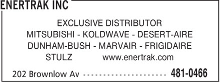 Enertrak Inc (902-481-0466) - Display Ad - EXCLUSIVE DISTRIBUTOR MITSUBISHI - KOLDWAVE - DESERT-AIRE DUNHAM-BUSH - MARVAIR - FRIGIDAIRE STULZ www.enertrak.com