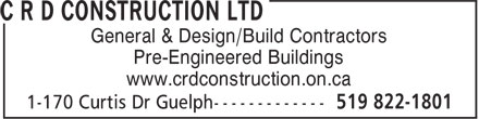 C R D Construction Ltd (519-822-1801) - Annonce illustr&eacute;e - General &amp; Design/Build Contractors Pre-Engineered Buildings www.crdconstruction.on.ca