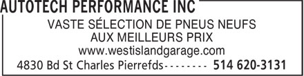 Autotech Performance Inc (514-620-3131) - Annonce illustr&eacute;e - LARGE SELECTION OF NEW TIRES AT THE BEST PRICES www.westislandgarage.com