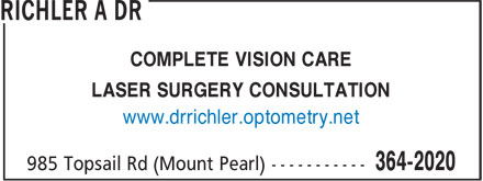 Richler Vision Center (709-364-2020) - Display Ad - COMPLETE VISION CARE LASER SURGERY CONSULTATION www.drrichler.optometry.net COMPLETE VISION CARE LASER SURGERY CONSULTATION www.drrichler.optometry.net