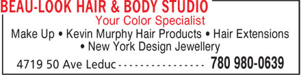 Beau-Look Hair & Body Studio (780-980-0639) - Display Ad - Your Color Specialist Make Up • Kevin Murphy Hair Products • Hair Extensions • New York Design Jewellery