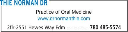 Thie Norman Dr (780-485-5574) - Display Ad - Practice of Oral Medicine www.drnormanthie.com