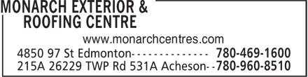 Monarch Exterior & Roofing Centre (780-469-1600) - Display Ad - www.monarchcentres.com