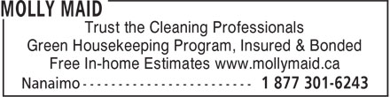 Molly Maid (1-877-301-6243) - Annonce illustrée - Trust the Cleaning Professionals Green Housekeeping Program, Insured & Bonded Free In-home Estimates www.mollymaid.ca