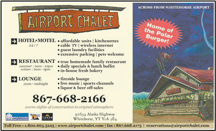 Airport Chalet (867-668-2166) - Annonce illustr&eacute;e - affordable units  kitchenettes cable TV  wireless internet guest laundry facilities extensive parking  pets welcome true homemade family restaurant daily specials &amp; lunch buffet in-house fresh bakery fireside lounge live music  sports channels liquor &amp; beer off-sales 91634 Alaska Highway Whitehorse, YT Y1A 3E4