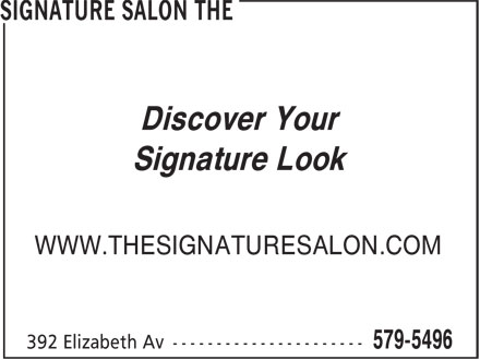 Signature Salon The (709-579-5496) - Annonce illustrée - Discover Your Signature Look WWW.THESIGNATURESALON.COM Discover Your Signature Look WWW.THESIGNATURESALON.COM