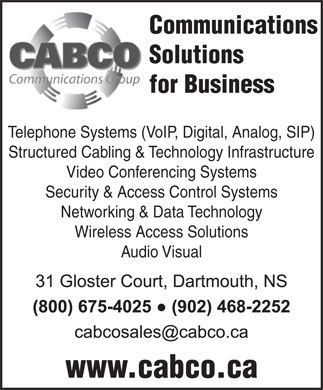 Cabco Communications Group (902-468-2252) - Annonce illustrée - Communications Solutions for Business Telephone Systems (VoIP, Digital, Analog, SIP) Structured Cabling & Technology Infrastructure Video Conferencing Systems Security & Access Control Systems Networking & Data Technology Wireless Access Solutions Audio Visual www.cabco.ca