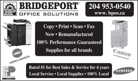 Bridgeport Office Solutions (204-953-0540) - Annonce illustrée - MAILERS New   Remanufactured 100% Performance Guaranteed Supplies for all brands Rated #1 for Best Sales & Service for 4 years Local Service   Local Supplies   100% Local Copy   Print   Scan   Fax