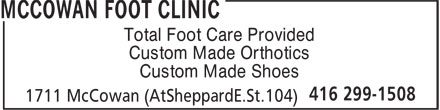 McCowan Foot Clinic (416-299-1508) - Annonce illustrée - Total Foot Care Provided Custom Made Orthotics Custom Made Shoes Total Foot Care Provided Custom Made Orthotics Custom Made Shoes