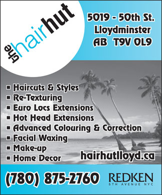 Hair Hut (780-875-2760) - Display Ad - 5019 - 50th St. Lloydminster hut AB  T9V 0L9 hair Haircuts & Styles Re-Texturing Euro Locs Extensions Hot Head Extensions Advanced Colouring & Correction Facial Waxing Make-up hairhutlloyd.ca Home Decor (780) 875-2760