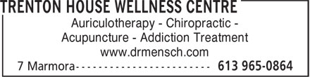 Trenton House Wellness Centre (613-965-0864) - Display Ad - Acupuncture - Addiction Treatment www.drmensch.com Auriculotherapy - Chiropractic -
