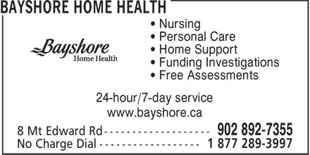 Bayshore Home Health (902-892-7355) - Annonce illustrée - • Personal Care • Home Support • Funding Investigations • Free Assessments 24-hour/7-day service www.bayshore.ca • Nursing