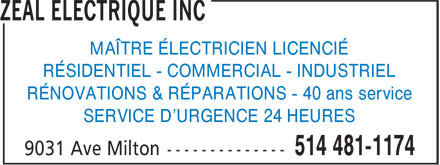 Zeal Electric inc (514-481-1174) - Annonce illustrée - LICENSED MASTER ELECTRICIAN RESIDENTIAL - COMMERCIAL - INDUSTRIAL RENOVATIONS & REPAIRS - 40 years of service 24 HOUR EMERGENCY SERVICE