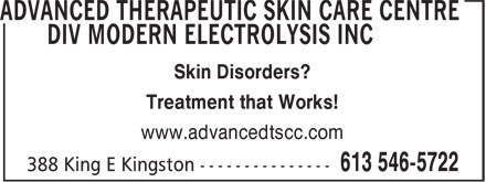 Advanced Therapeutic Skin Care Centre DivModern Electrolysis Inc (613-417-0693) - Annonce illustrée - Treatment that Works! www.advancedtscc.com Skin Disorders?