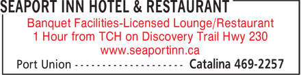 Seaport Inn Hotel & Restaurant (709-469-2257) - Display Ad - 1 Hour from TCH on Discovery Trail Hwy 230 www.seaportinn.ca Banquet Facilities-Licensed Lounge/Restaurant 1 Hour from TCH on Discovery Trail Hwy 230 www.seaportinn.ca Banquet Facilities-Licensed Lounge/Restaurant