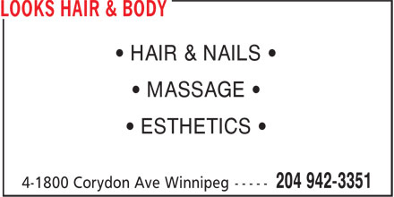 Looks Hair & Body (204-942-3351) - Annonce illustrée - • HAIR & NAILS • • MASSAGE • • ESTHETICS • • HAIR & NAILS • • MASSAGE • • ESTHETICS •