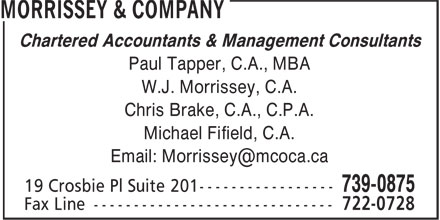 Morrissey & Company (709-739-0875) - Annonce illustrée - Chartered Accountants & Management Consultants Paul Tapper, C.A., MBA W.J. Morrissey, C.A. Chris Brake, C.A., C.P.A. Michael Fifield, C.A.