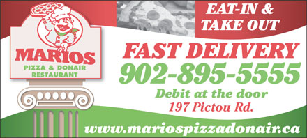 Mario's Pizza & Donair (902-895-5555) - Annonce illustrée - EAT-IN & TAKE OUT FAST DELIVERY 902-895-5555 Debit at the door 197 Pictou Rd. www.mariospizzadonair.ca EAT-IN & TAKE OUT FAST DELIVERY 902-895-5555 Debit at the door 197 Pictou Rd. www.mariospizzadonair.ca