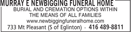 Murray E Newbigging Funeral Home (416-489-8811) - Display Ad - BURIAL AND CREMATION OPTIONS WITHIN THE MEANS OF ALL FAMILIES www.newbiggingfuneralhome.com