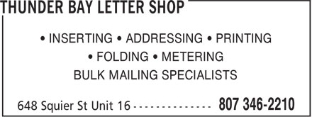Thunder Bay Letter Shop (807-346-2210) - Annonce illustrée - • INSERTING • ADDRESSING • PRINTING • FOLDING • METERING BULK MAILING SPECIALISTS • INSERTING • ADDRESSING • PRINTING • FOLDING • METERING BULK MAILING SPECIALISTS