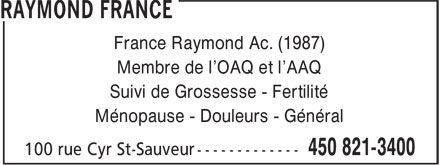 Raymond France (450-821-3400) - Display Ad - France Raymond Ac. (1987) - Membre de l'OAQ et l'AAQ - Suivi de Grossesse - Fertilité - Ménopause - Douleurs - Général