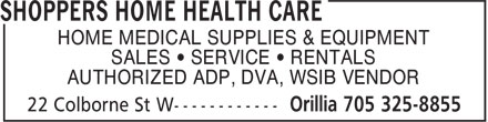 Shoppers Home Health Care (705-325-8855) - Annonce illustrée - HOME MEDICAL SUPPLIES & EQUIPMENT SALES • SERVICE • RENTALS AUTHORIZED ADP, DVA, WSIB VENDOR
