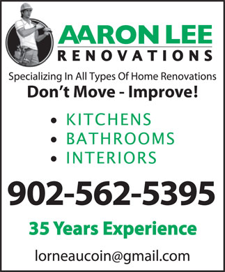 Aaron Lee Renovations (902-562-5395) - Display Ad - Don t Move - Improve! 902-562-5395
