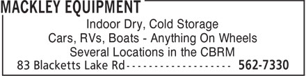 Mackley Equipment (902-562-7330) - Display Ad - Cars, RVs, Boats - Anything On Wheels Several Locations in the CBRM Indoor Dry, Cold Storage Cars, RVs, Boats - Anything On Wheels Several Locations in the CBRM Indoor Dry, Cold Storage