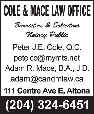 Cole & Mace Law Office (204-324-6451) - Annonce illustrée - COLE & MACE LAW OFFICE Barristers & Solicitors Notary Public COLE & MACE LAW OFFICE Barristers & Solicitors Notary Public