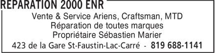Réparation 2000 Enr (819-688-1141) - Annonce illustrée======= - Vente & Service Ariens, Craftsman, MTD - Réparation de toutes marques - Propriétaire Sébastien Marier