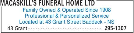 MacAskill's Funeral Home Ltd (902-295-1307) - Display Ad - Located at 43 Grant Street Baddeck - NS Family Owned & Operated Since 1908 Professional & Personalized Service