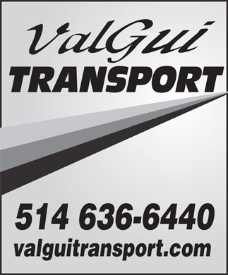 Valgui Transport Inc (514-636-6440) - Display Ad - 514 636-6440 valguitransport.com
