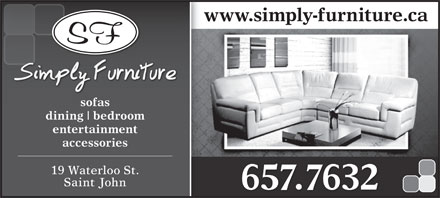 Simply Furniture (506-657-7632) - Display Ad - www.simply-furniture.ca sofas dining bedroom entertainment accessories 19 Waterloo St. Saint John 657.7632 dining bedroom entertainment accessories www.simply-furniture.ca sofas 19 Waterloo St. Saint John 657.7632
