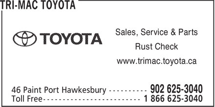 Tri-Mac Toyota (902-625-3040) - Display Ad - Sales, Service & Parts Rust Check www.trimac.toyota.ca Sales, Service & Parts Rust Check www.trimac.toyota.ca