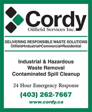 Cordy Environmental Inc (403-798-0841) - Display Ad - DELIVERING RESPONSIBLE WASTE SOLUTIONS Oilfield Industrial Commercial Residential Industrial & Hazardous Waste Removal Contaminated Spill Cleanup www.cordy.ca