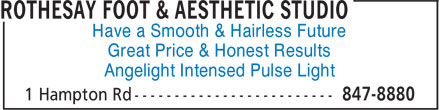 Rothesay Foot & Aesthetic Studio (506-847-8880) - Annonce illustrée - Have a Smooth & Hairless Future Great Price & Honest Results Angelight Intensed Pulse Light
