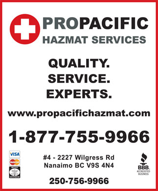 Pro Pacific Restoration Ltd (250-756-9966) - Display Ad - QUALITY. SERVICE. EXPERTS. www.propacifichazmat.com 1-877-755-9966 #4 - 2227 Wilgress Rd Nanaimo BC V9S 4N4 of INSPECTION CLEANING and RESTORATION 250-756-9966
