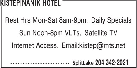 Kistepinanik Hotel (204-342-2021) - Annonce illustrée - Rest Hrs Mon-Sat 8am-9pm, Daily Specials Sun Noon-8pm VLTs, Satellite TV Rest Hrs Mon-Sat 8am-9pm, Daily Specials Sun Noon-8pm VLTs, Satellite TV