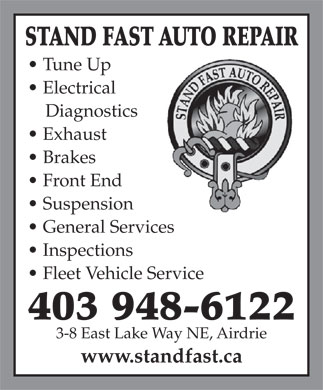 Stand Fast Auto Repair (403-948-6122) - Annonce illustrée - STAND FAST AUTO REPAIR Tune Up Electrical Diagnostics Exhaust Brakes Front End Suspension General Services Inspections Fleet Vehicle Service 403 948-6122 3-8 East Lake Way NE, Airdrie www.standfast.ca