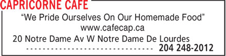 "Capricorne Cafe (204-248-2012) - Annonce illustrée - ""We Pride Ourselves On Our Homemade Food"" ""We Pride Ourselves On Our Homemade Food"" www.cafecap.ca www.cafecap.ca"