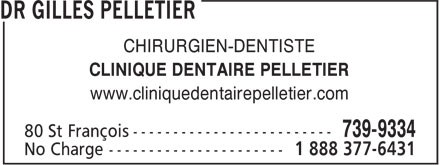 Clinique Dentaire Pelletier (1-888-506-1324) - Annonce illustrée - CHIRURGIEN-DENTISTE CLINIQUE DENTAIRE PELLETIER www.cliniquedentairepelletier.com