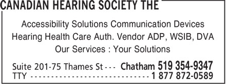 Canadian Hearing Society The (519-397-0446) - Annonce illustrée - Accessibility Solutions Communication Devices Hearing Health Care Auth. Vendor ADP, WSIB, DVA Our Services : Your Solutions Accessibility Solutions Communication Devices Hearing Health Care Auth. Vendor ADP, WSIB, DVA Our Services : Your Solutions