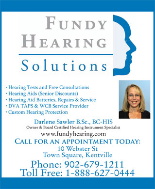 Fundy Hearing Solutions (1-855-228-7917) - Display Ad - 10 Webster St Town Square, Kentville Phone: 902-679-1211 Toll Free: 1-888-627-0444 www.fundyhearing.com