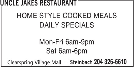 Uncle Jakes Restaurant (204-326-6610) - Annonce illustrée - HOME STYLE COOKED MEALS DAILY SPECIALS Mon-Fri 6am-9pm Sat 6am-6pm