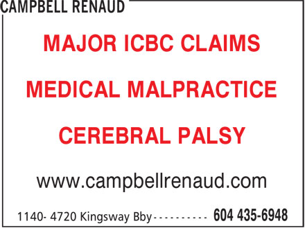 Campbell Renaud (604-435-6948) - Annonce illustrée - MAJOR ICBC CLAIMS MEDICAL MALPRACTICE CEREBRAL PALSY www.campbellrenaud.com MAJOR ICBC CLAIMS MEDICAL MALPRACTICE CEREBRAL PALSY www.campbellrenaud.com