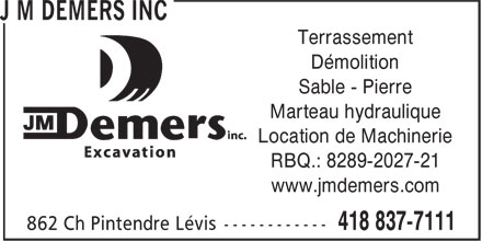 Excavation J M Demers Inc (418-837-7111) - Annonce illustrée - Démolition Sable - Pierre Marteau hydraulique Location de Machinerie RBQ.: 8289-2027-21 www.jmdemers.com Terrassement Démolition Sable - Pierre Marteau hydraulique Location de Machinerie RBQ.: 8289-2027-21 www.jmdemers.com Terrassement
