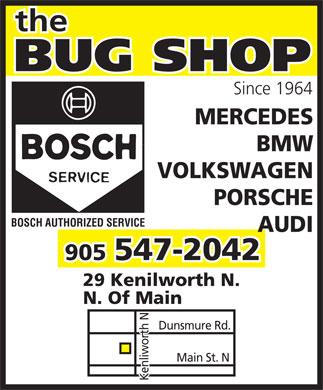 The Bug Shop (905-547-2042) - Annonce illustrée - Since 1964 MERCEDES BMW VOLKSWAGEN PORSCHE BOSCH AUTHORIZED SERVICE AUDI 547-2042 905 29 Kenilworth N. N. Of Main Dunsmure Rd. Main St. N Kenliworth N